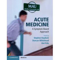 Acute Medicine: A Symptom-Based Approach by Stephen Haydock, 9781107633575