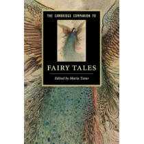The Cambridge Companion to Fairy Tales by Maria Tatar, 9781107634879