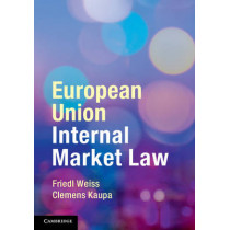 European Union Internal Market Law by Friedl Weiss, 9781107636002