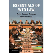 Essentials of WTO Law by Peter van den Bossche, 9781107638938