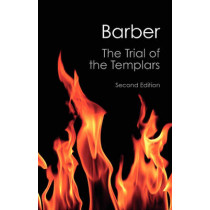 The Trial of the Templars by Malcolm Barber, 9781107645769