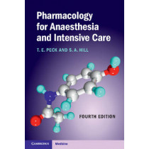 Pharmacology for Anaesthesia and Intensive Care by Tom E. Peck, 9781107657267