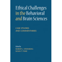 Ethical Challenges in the Behavioral and Brain Sciences: Case Studies and Commentaries by Robert J. Sternberg, 9781107671706