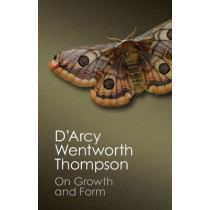 On Growth and Form by D'Arcy Wentworth Thompson, 9781107672567