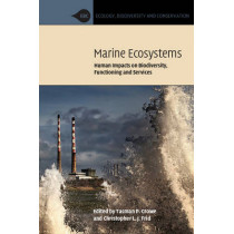 Marine Ecosystems: Human Impacts on Biodiversity, Functioning and Services by Tasman P. Crowe, 9781107675087