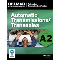 ASE Test Preparation - A2 Automatic Transmissions and Transaxles by Delmar Learning, 9781111127046