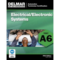 ASE Test Preparation - A6 Electrical/Electronic Systems by Delmar Learning, 9781111127084
