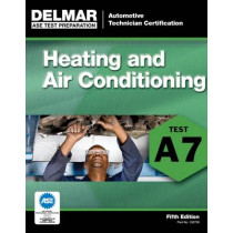 ASE Test Preparation - A7 Heating and Air Conditioning by Delmar Learning, 9781111127091