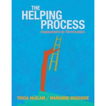 Helping Process: Assessment to Termination by Marianne Woodside, 9781111298432