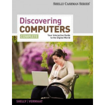 Discovering Computers, Complete: Your Interactive Guide to the Digital World by Gary B. Shelly, 9781111530327