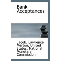 Bank Acceptances by Jacob Lawrence Merton, 9781113135018