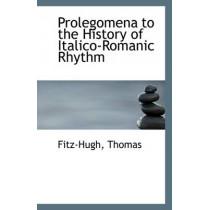 Prolegomena to the History of Italico-Romanic Rhythm by Fitz-Hugh Thomas, 9781113294159