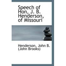 Speech of Hon, J. B. Henderson, of Missouri by Henderson John B (John Brooks), 9781113304711