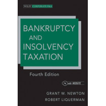 Bankruptcy and Insolvency Taxation by Grant W. Newton, 9781118000779