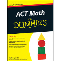 ACT Math For Dummies by Mark Zegarelli, 9781118001547