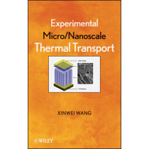 Experimental Micro/Nanoscale Thermal Transport by Xinwei Wang, 9781118007440