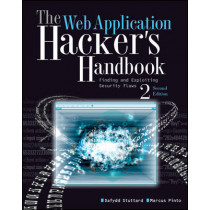 The Web Application Hacker's Handbook: Finding and Exploiting Security Flaws by Dafydd Stuttard, 9781118026472