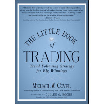 The Little Book of Trading: Trend Following Strategy for Big Winnings by Michael W. Covel, 9781118063507