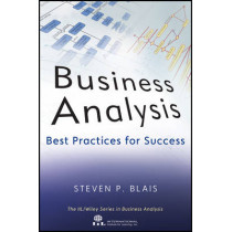 Business Analysis: Best Practices for Success by Steven Blais, 9781118076002