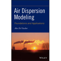 Air Dispersion Modeling: Foundations and Applications by Alex De Visscher, 9781118078594