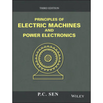Principles of Electric Machines and Power Electronics by P. C. Sen, 9781118078877