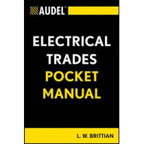 Audel Electrical Trades Pocket Manual by L. W. Brittian, 9781118086643