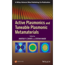 Active Plasmonics and Tuneable Plasmonic Metamaterials by Anatoly V. Zayats, 9781118092088