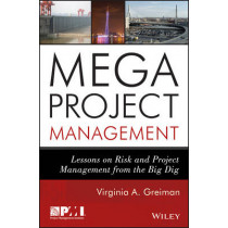 Megaproject Management: Lessons on Risk and Project Management from the Big Dig by Virginia A. Greiman, 9781118115473