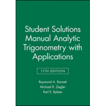 Student Solutions Manual Analytic Trigonometry with Applications by Raymond A. Barnett, 9781118115831