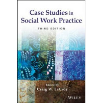 Case Studies in Social Work Practice by Craig Winston LeCroy, 9781118128343
