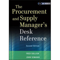 The Procurement and Supply Manager's Desk Reference by Fred Sollish, 9781118130094