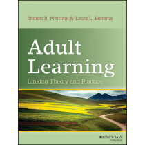 Adult Learning: Linking Theory and Practice by Sharan B. Merriam, 9781118130575