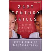 21st Century Skills: Learning for Life in Our Times by Bernie Trilling, 9781118157060