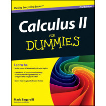 Calculus II For Dummies by Mark Zegarelli, 9781118161708