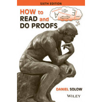 How to Read and Do Proofs: An Introduction to Mathematical Thought Processes by Daniel Solow, 9781118164020