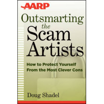 Outsmarting the Scam Artists: How to Protect Yourself From the Most Clever Cons by Douglas Shadel, 9781118173640