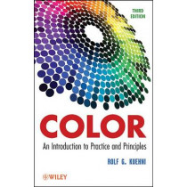 Color: An Introduction to Practice and Principles by Rolf G. Kuehni, 9781118173848
