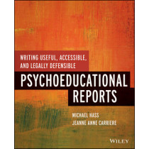 Writing Useful, Accessible, and Legally Defensible Psychoeducational Reports by Michael Hass, 9781118205655