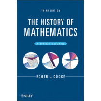 The History of Mathematics: A Brief Course by Roger L. Cooke, 9781118217566