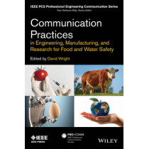 Communication Practices in Engineering, Manufacturing, and Research for Food and Water Safety by Edward A. Malone, 9781118274279
