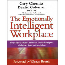 The Emotionally Intelligent Workplace: How to Select For, Measure, and Improve Emotional Intelligence in Individuals, Groups, and Organizations by Cary Cherniss, 9781118308790