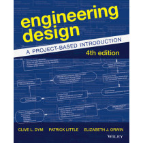 Engineering Design: A Project-Based Introduction by Clive L. Dym, 9781118324585