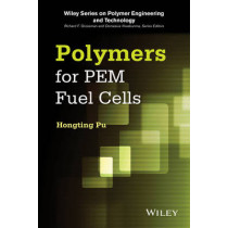 Polymers for PEM Fuel Cells by Hongting Pu, 9781118329405