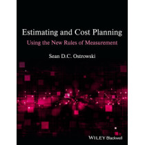 Estimating and Cost Planning Using the New Rules of Measurement by Sean D. C. Ostrowski, 9781118332658
