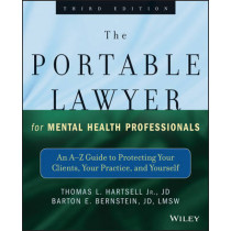 The Portable Lawyer for Mental Health Professionals: An A-Z Guide to Protecting Your Clients, Your Practice, and Yourself by Thomas L. Hartsell, 9781118341087
