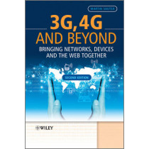 3G, 4G and Beyond: Bringing Networks, Devices and the Web Together by Martin Sauter, 9781118341483