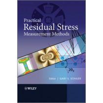Practical Residual Stress Measurement Methods by Gary S. Schajer, 9781118342374