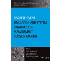 Discrete-Event Simulation and System Dynamics for Management Decision Making by Sally Brailsford, 9781118349021