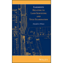 Easements Relating to Land Surveying and Title Examination by Donald A. Wilson, 9781118349984