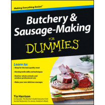 Butchery and Sausage-Making For Dummies by Tia Harrison, 9781118374948